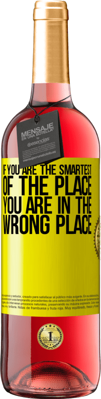 24,95 € | Rosé Wine ROSÉ Edition If you are the smartest of the place, you are in the wrong place Yellow Label. Customizable label Young wine Harvest 2020 Tempranillo