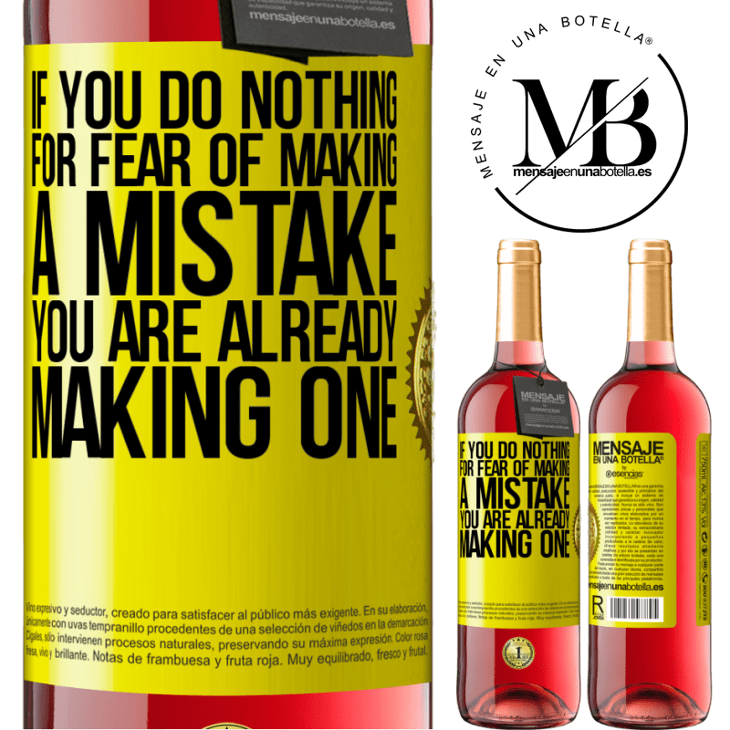 24,95 € Free Shipping | Rosé Wine ROSÉ Edition If you do nothing for fear of making a mistake, you are already making one Yellow Label. Customizable label Young wine Harvest 2020 Tempranillo