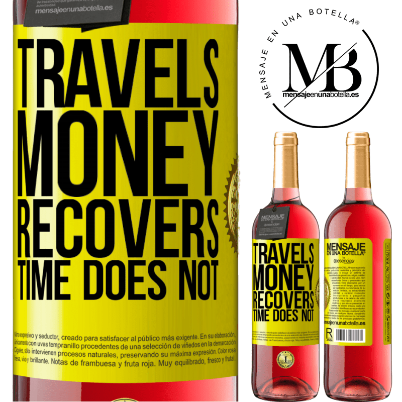 24,95 € Free Shipping | Rosé Wine ROSÉ Edition Travels. Money recovers, time does not Yellow Label. Customizable label Young wine Harvest 2020 Tempranillo