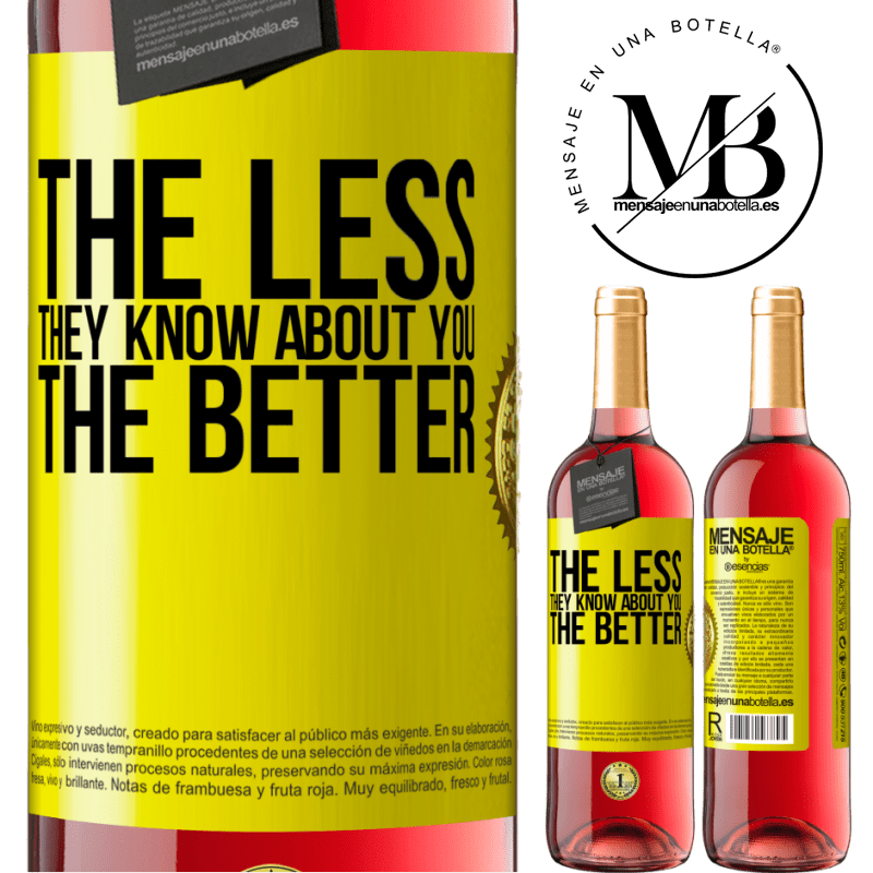 24,95 € Free Shipping   Rosé Wine ROSÉ Edition The less they know about you, the better Yellow Label. Customizable label Young wine Harvest 2020 Tempranillo