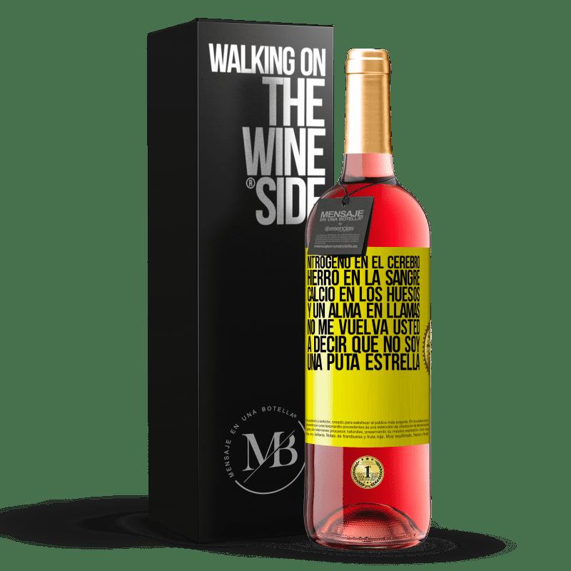 24,95 € Envoi gratuit | Vin rosé Édition ROSÉ L'azote dans le cerveau, le fer dans le sang, le calcium dans les os et une âme en feu. Ne me dis pas encore que je ne suis Étiquette Jaune. Étiquette personnalisable Vin jeune Récolte 2020 Tempranillo