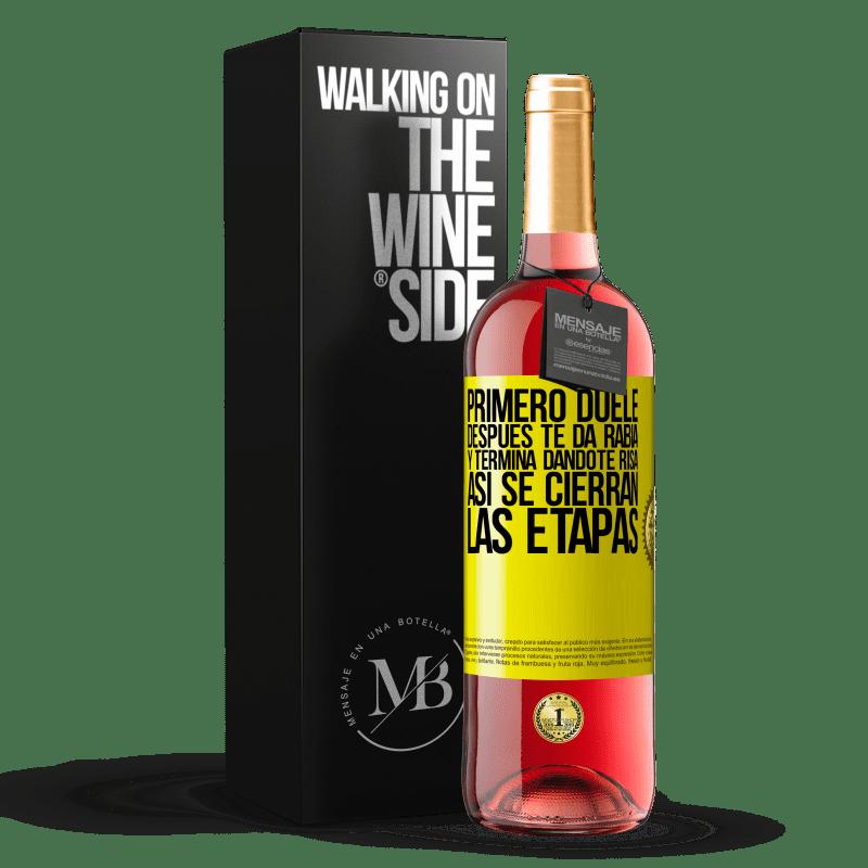 24,95 € Envoi gratuit   Vin rosé Édition ROSÉ Ça fait mal d'abord, puis ça vous met en colère, et ça finit par vous faire rire. C'est ainsi que les étapes se terminent Étiquette Jaune. Étiquette personnalisable Vin jeune Récolte 2020 Tempranillo
