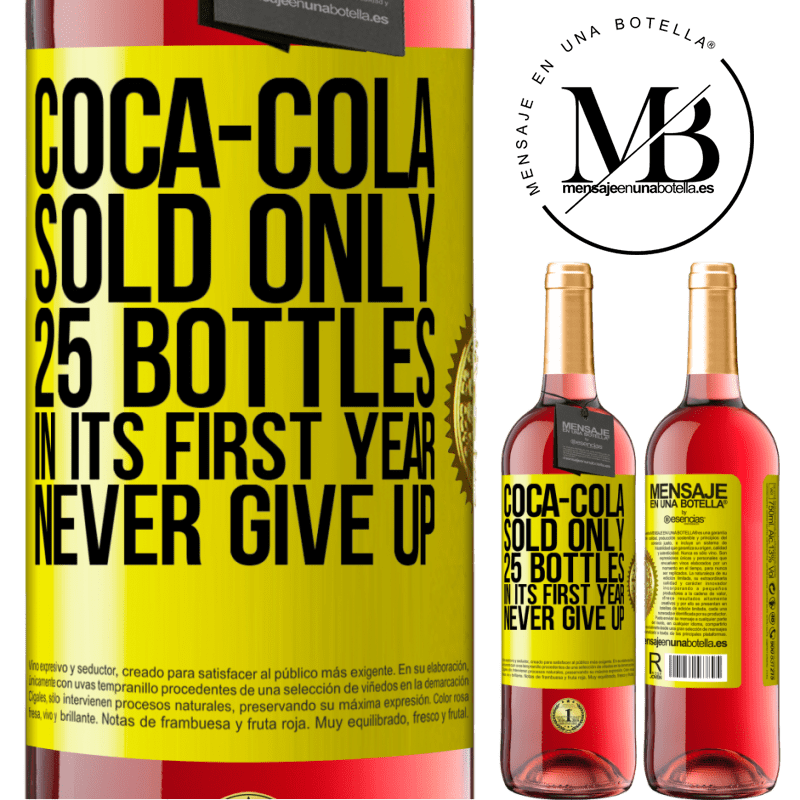 24,95 € Free Shipping   Rosé Wine ROSÉ Edition Coca-Cola sold only 25 bottles in its first year. Never give up Yellow Label. Customizable label Young wine Harvest 2020 Tempranillo