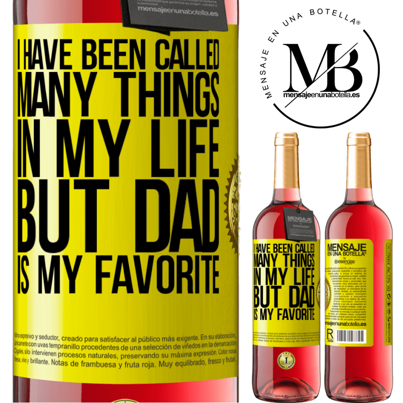 24,95 € Free Shipping | Rosé Wine ROSÉ Edition I have been called many things in my life, but dad is my favorite Yellow Label. Customizable label Young wine Harvest 2020 Tempranillo