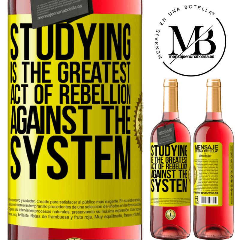 24,95 € Free Shipping   Rosé Wine ROSÉ Edition Studying is the greatest act of rebellion against the system Yellow Label. Customizable label Young wine Harvest 2020 Tempranillo