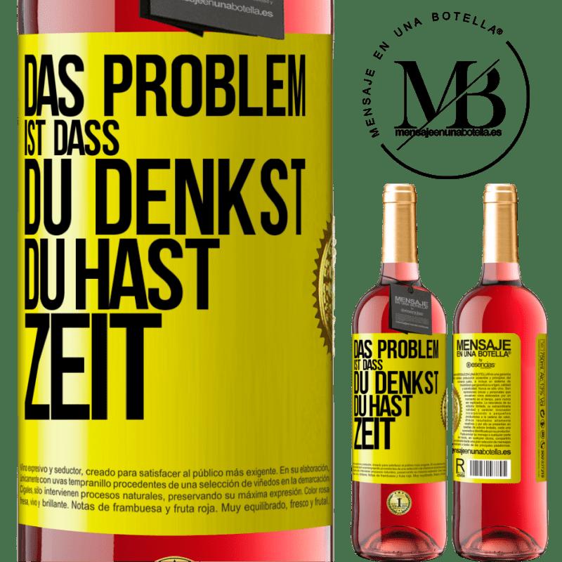 24,95 € Kostenloser Versand | Roséwein ROSÉ Ausgabe Das Problem ist, dass Sie denken, Sie haben Zeit Gelbes Etikett. Anpassbares Etikett Junger Wein Ernte 2020 Tempranillo