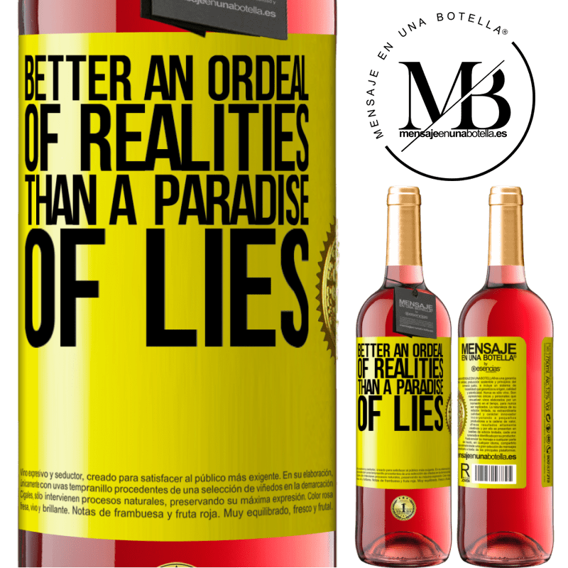 24,95 € Free Shipping   Rosé Wine ROSÉ Edition Better an ordeal of realities than a paradise of lies Yellow Label. Customizable label Young wine Harvest 2020 Tempranillo