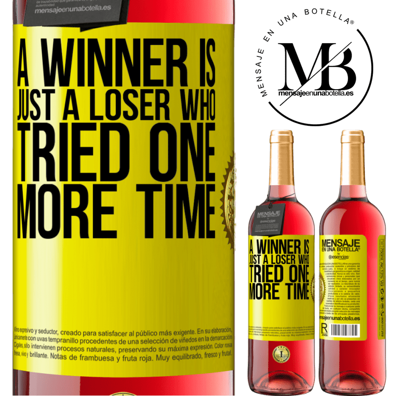 24,95 € Free Shipping | Rosé Wine ROSÉ Edition A winner is just a loser who tried one more time Yellow Label. Customizable label Young wine Harvest 2020 Tempranillo