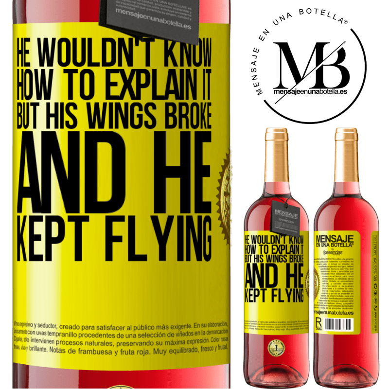 24,95 € Free Shipping | Rosé Wine ROSÉ Edition He wouldn't know how to explain it, but his wings broke and he kept flying Yellow Label. Customizable label Young wine Harvest 2020 Tempranillo