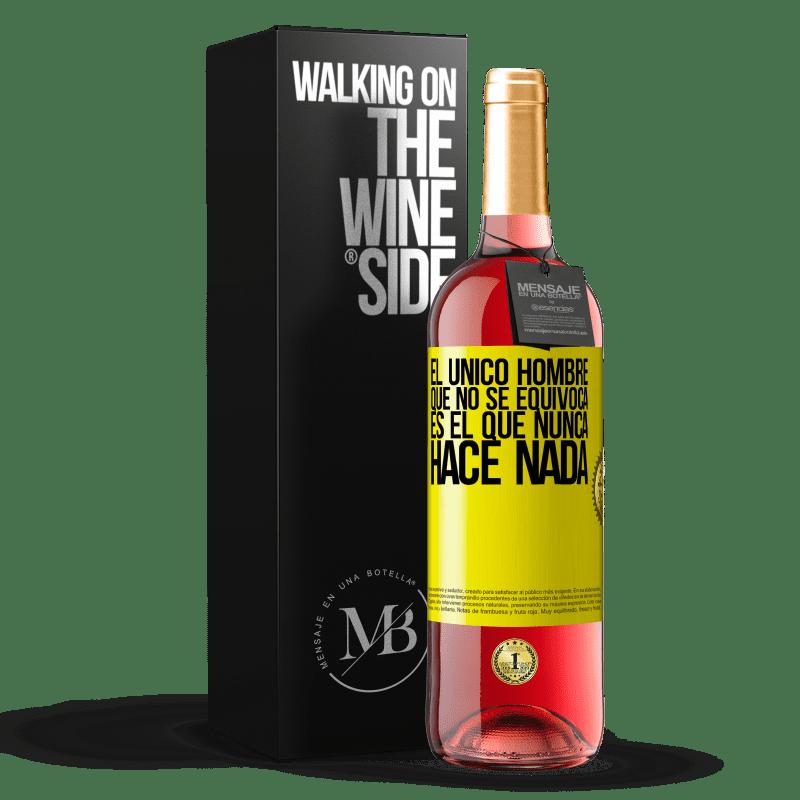 24,95 € Envoi gratuit | Vin rosé Édition ROSÉ Le seul homme qui ne se trompe pas est celui qui ne fait jamais rien Étiquette Jaune. Étiquette personnalisable Vin jeune Récolte 2020 Tempranillo