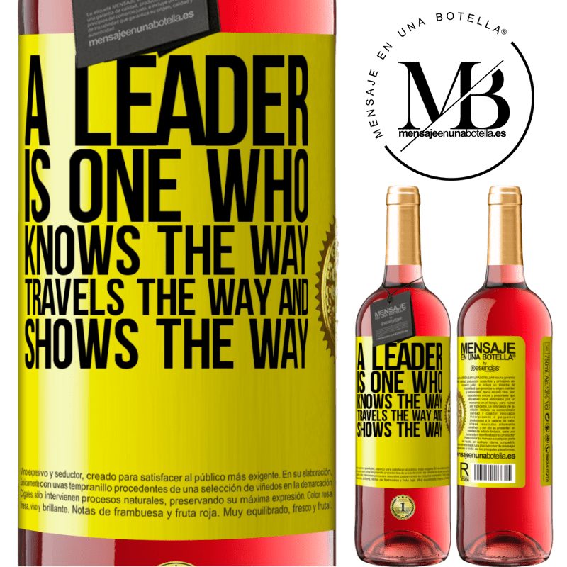 24,95 € Free Shipping   Rosé Wine ROSÉ Edition A leader is one who knows the way, travels the way and shows the way Yellow Label. Customizable label Young wine Harvest 2020 Tempranillo