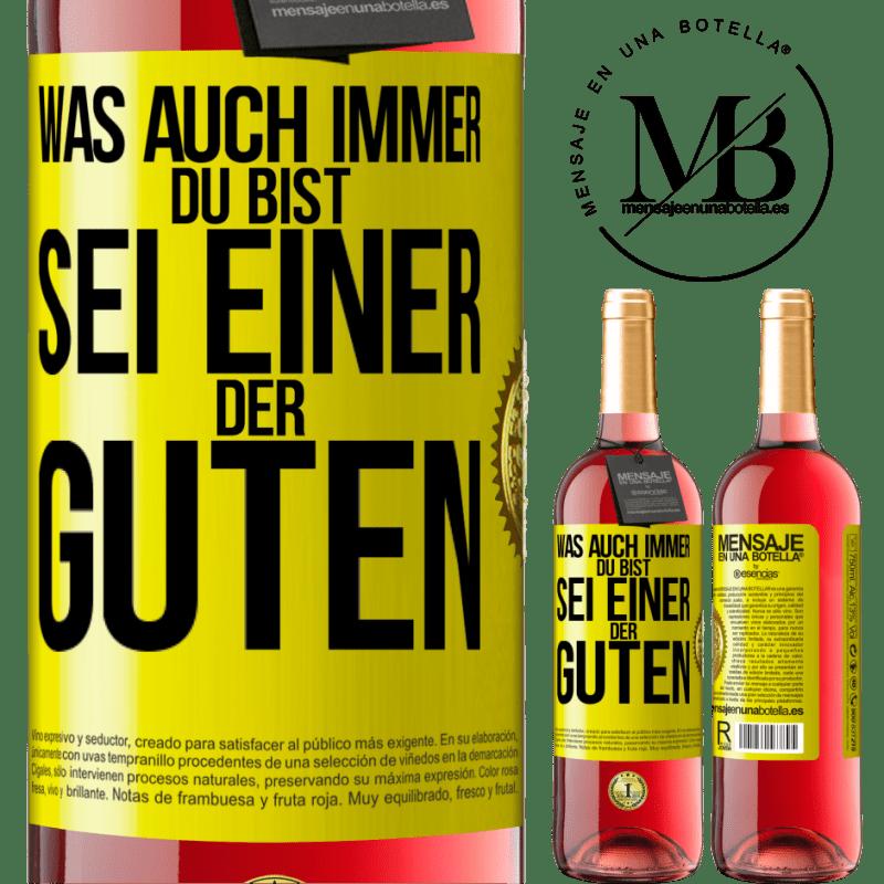 24,95 € Kostenloser Versand | Roséwein ROSÉ Ausgabe Was auch immer du bist, sei einer der Guten Gelbes Etikett. Anpassbares Etikett Junger Wein Ernte 2020 Tempranillo