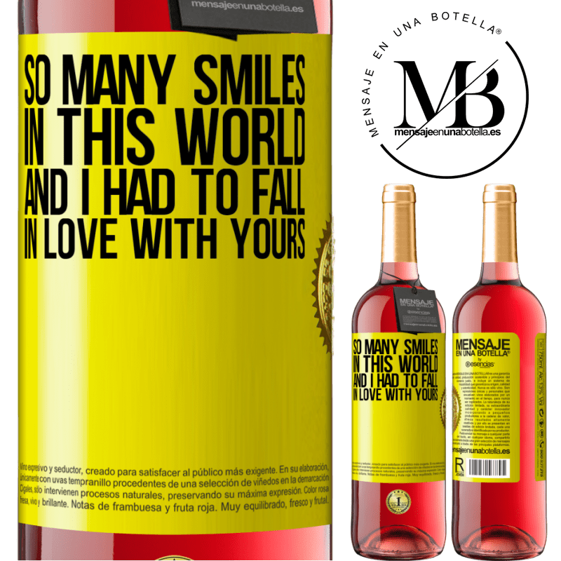 24,95 € Free Shipping | Rosé Wine ROSÉ Edition So many smiles in this world, and I had to fall in love with yours Yellow Label. Customizable label Young wine Harvest 2020 Tempranillo