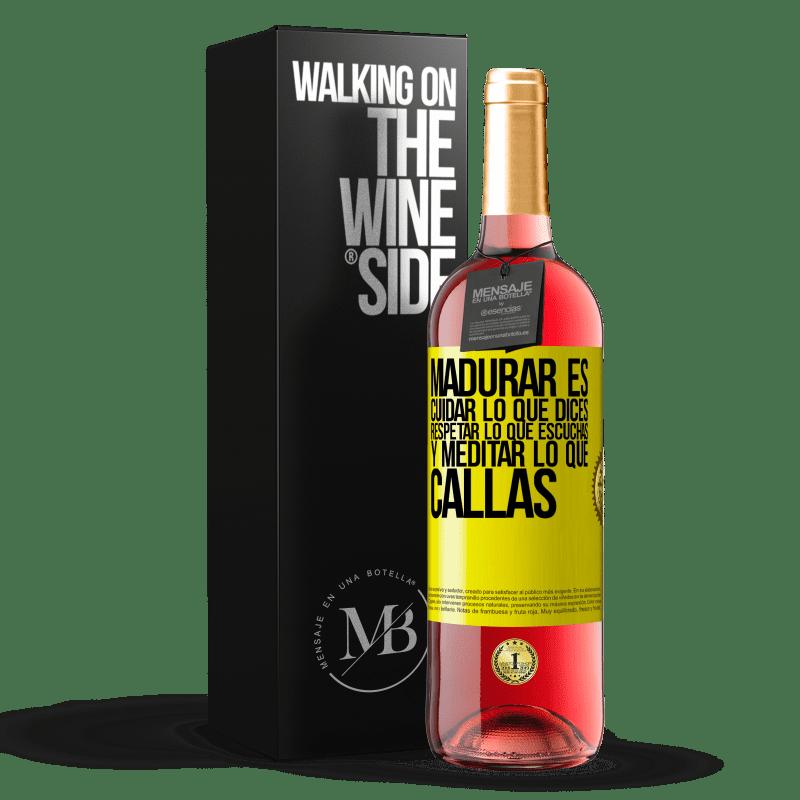 24,95 € Envoi gratuit | Vin rosé Édition ROSÉ Mûrir, c'est prendre soin de ce que vous dites, respecter ce que vous entendez et méditer ce que vous gardez silencieux Étiquette Jaune. Étiquette personnalisable Vin jeune Récolte 2020 Tempranillo
