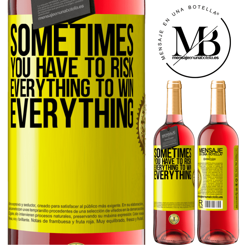 24,95 € Free Shipping | Rosé Wine ROSÉ Edition Sometimes you have to risk everything to win everything Yellow Label. Customizable label Young wine Harvest 2020 Tempranillo