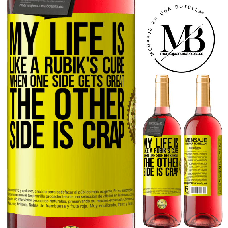 24,95 € Free Shipping   Rosé Wine ROSÉ Edition My life is like a rubik's cube. When one side gets great, the other side is crap Yellow Label. Customizable label Young wine Harvest 2020 Tempranillo