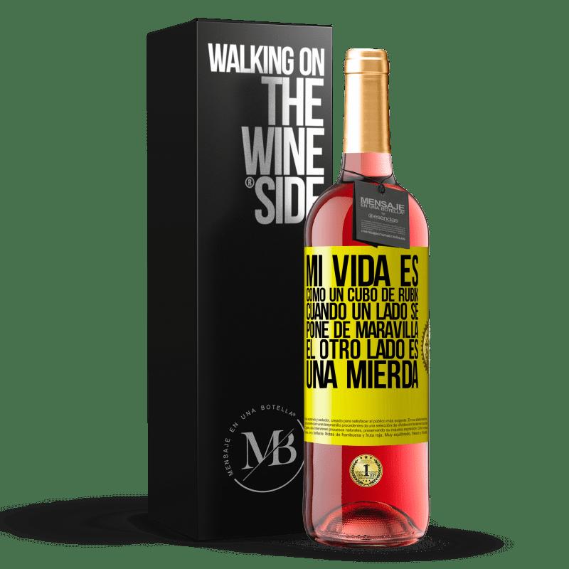 24,95 € Envoi gratuit | Vin rosé Édition ROSÉ Ma vie est comme un rubik's cube. Quand un côté devient grand, l'autre côté est de la merde Étiquette Jaune. Étiquette personnalisable Vin jeune Récolte 2020 Tempranillo