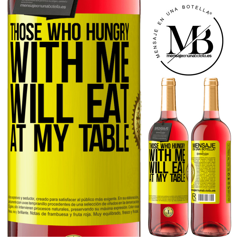 24,95 € Free Shipping | Rosé Wine ROSÉ Edition Those who hungry with me will eat at my table Yellow Label. Customizable label Young wine Harvest 2020 Tempranillo