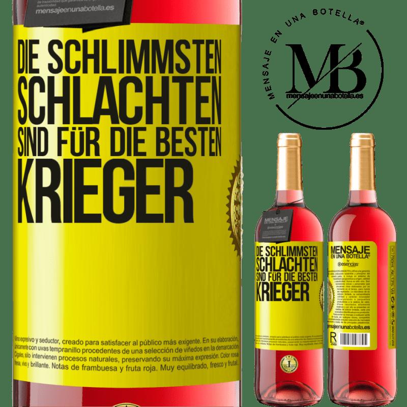 24,95 € Kostenloser Versand | Roséwein ROSÉ Ausgabe Die schlimmsten Schlachten sind für die besten Krieger Gelbes Etikett. Anpassbares Etikett Junger Wein Ernte 2020 Tempranillo