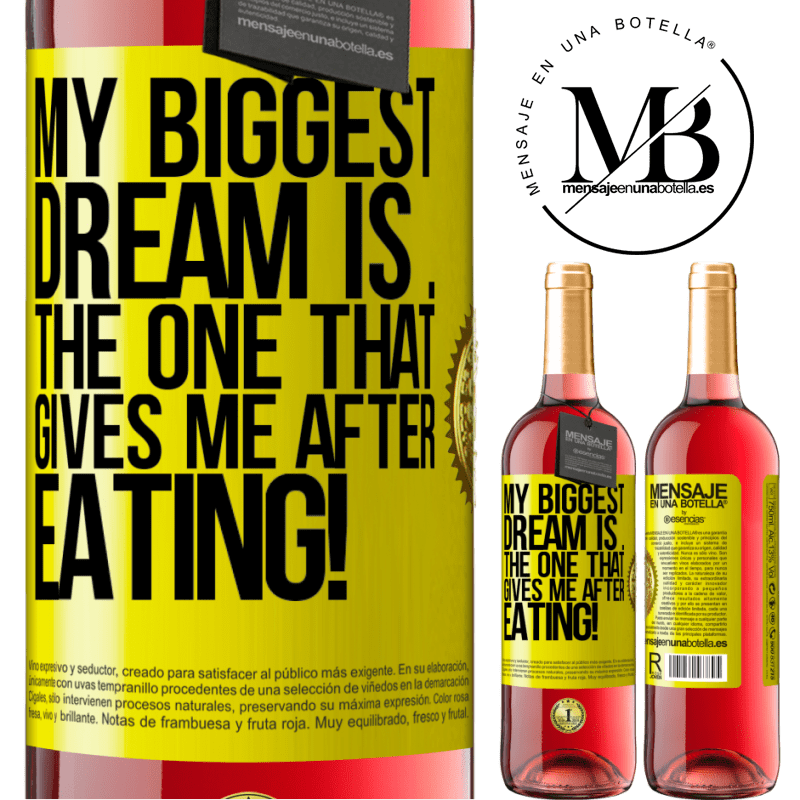 24,95 € Free Shipping   Rosé Wine ROSÉ Edition My biggest dream is ... the one that gives me after eating! Yellow Label. Customizable label Young wine Harvest 2020 Tempranillo