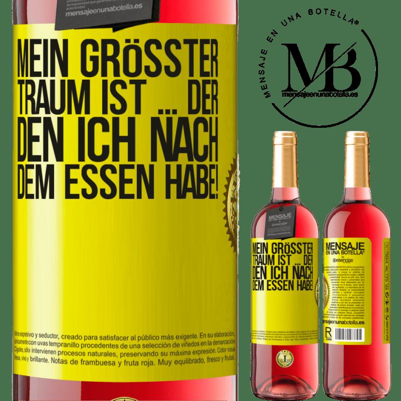 24,95 € Kostenloser Versand | Roséwein ROSÉ Ausgabe Mein größter Traum ist ... der, den ich nach dem Essen habe! Gelbes Etikett. Anpassbares Etikett Junger Wein Ernte 2020 Tempranillo