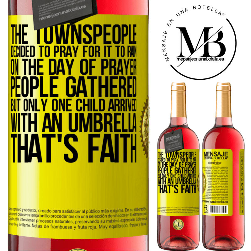 24,95 € Free Shipping   Rosé Wine ROSÉ Edition The townspeople decided to pray for it to rain. On the day of prayer, people gathered, but only one child arrived with an Yellow Label. Customizable label Young wine Harvest 2020 Tempranillo