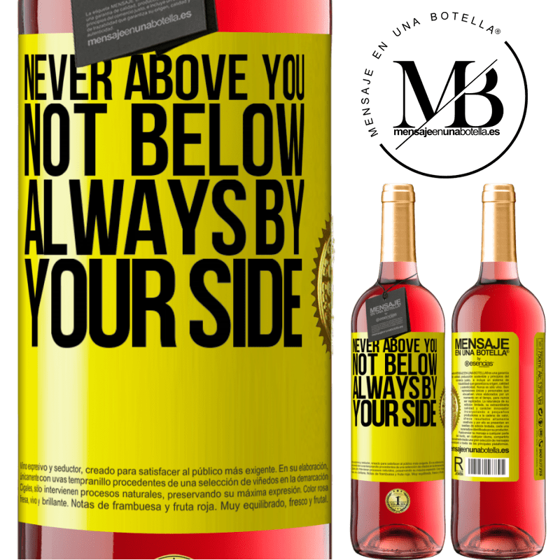 24,95 € Free Shipping | Rosé Wine ROSÉ Edition Never above you, not below. Always by your side Yellow Label. Customizable label Young wine Harvest 2020 Tempranillo