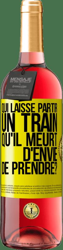 24,95 € Envoi gratuit | Vin rosé Édition ROSÉ qui laisse passer un train qui meurt d'envie de monter? Étiquette Jaune. Étiquette personnalisable Vin jeune Récolte 2020 Tempranillo