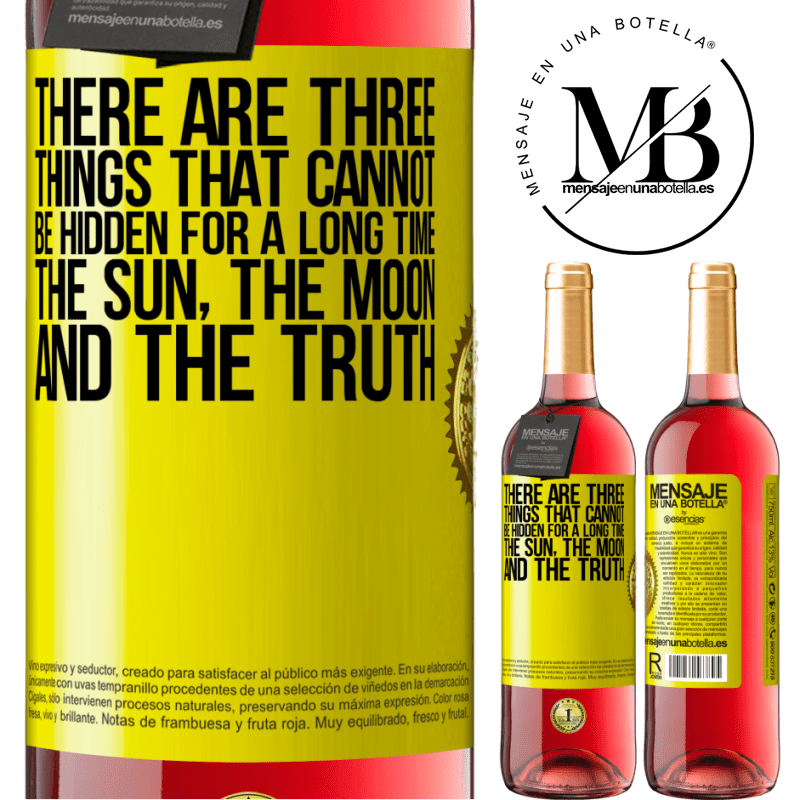 24,95 € Free Shipping   Rosé Wine ROSÉ Edition There are three things that cannot be hidden for a long time. The sun, the moon, and the truth Yellow Label. Customizable label Young wine Harvest 2020 Tempranillo