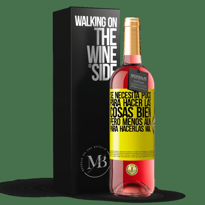 24,95 € Envoi gratuit | Vin rosé Édition ROSÉ Il faut peu pour bien faire les choses, mais encore moins pour les mal faire Étiquette Jaune. Étiquette personnalisable Vin jeune Récolte 2020 Tempranillo