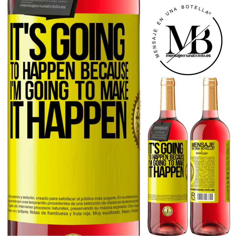 24,95 € Free Shipping   Rosé Wine ROSÉ Edition It's going to happen because I'm going to make it happen Yellow Label. Customizable label Young wine Harvest 2020 Tempranillo