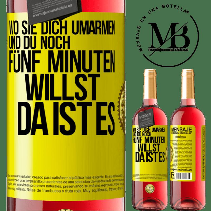 24,95 € Kostenloser Versand | Roséwein ROSÉ Ausgabe Wo sie dich umarmen und noch fünf Minuten wollen, da ist es Gelbes Etikett. Anpassbares Etikett Junger Wein Ernte 2020 Tempranillo