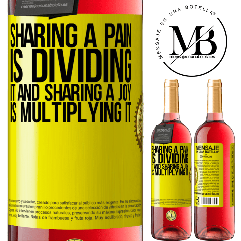 24,95 € Free Shipping   Rosé Wine ROSÉ Edition Sharing a pain is dividing it and sharing a joy is multiplying it Yellow Label. Customizable label Young wine Harvest 2020 Tempranillo
