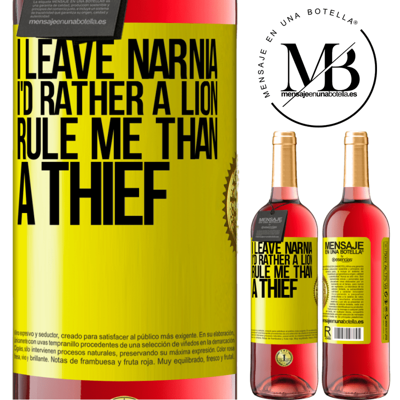 24,95 € Free Shipping | Rosé Wine ROSÉ Edition I leave Narnia. I'd rather a lion rule me than a thief Yellow Label. Customizable label Young wine Harvest 2020 Tempranillo