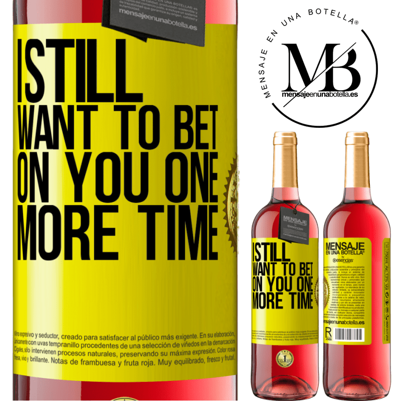 24,95 € Free Shipping | Rosé Wine ROSÉ Edition I still want to bet on you one more time Yellow Label. Customizable label Young wine Harvest 2020 Tempranillo
