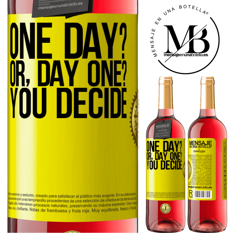 24,95 € Free Shipping | Rosé Wine ROSÉ Edition One day? Or, day one? You decide Yellow Label. Customizable label Young wine Harvest 2020 Tempranillo