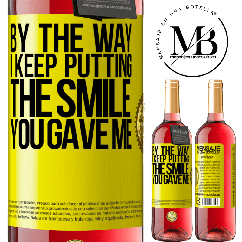 24,95 € Free Shipping   Rosé Wine ROSÉ Edition By the way, I keep putting the smile you gave me Yellow Label. Customizable label Young wine Harvest 2020 Tempranillo