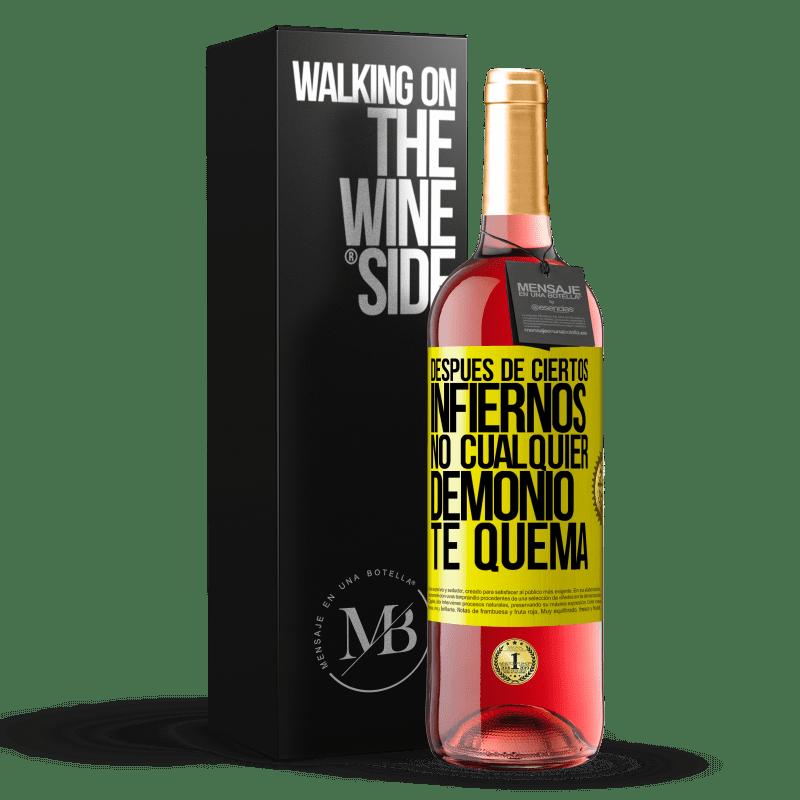 24,95 € Envoi gratuit | Vin rosé Édition ROSÉ Après certains enfers, pas n'importe quel démon vous brûle Étiquette Jaune. Étiquette personnalisable Vin jeune Récolte 2020 Tempranillo