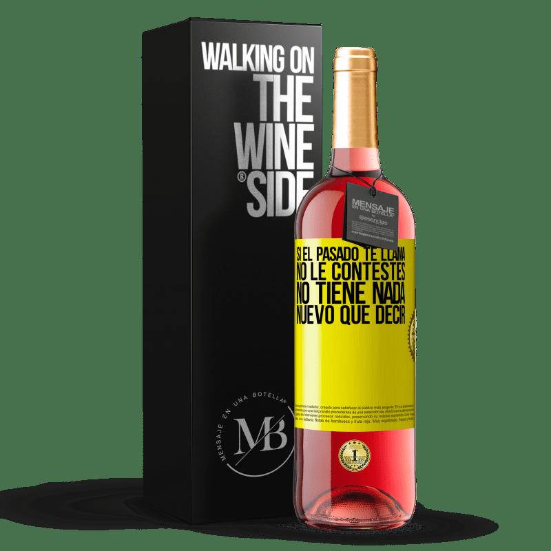 24,95 € Envoi gratuit   Vin rosé Édition ROSÉ Si le passé vous appelle, ne répondez pas. Ça n'a rien de nouveau à dire Étiquette Jaune. Étiquette personnalisable Vin jeune Récolte 2020 Tempranillo