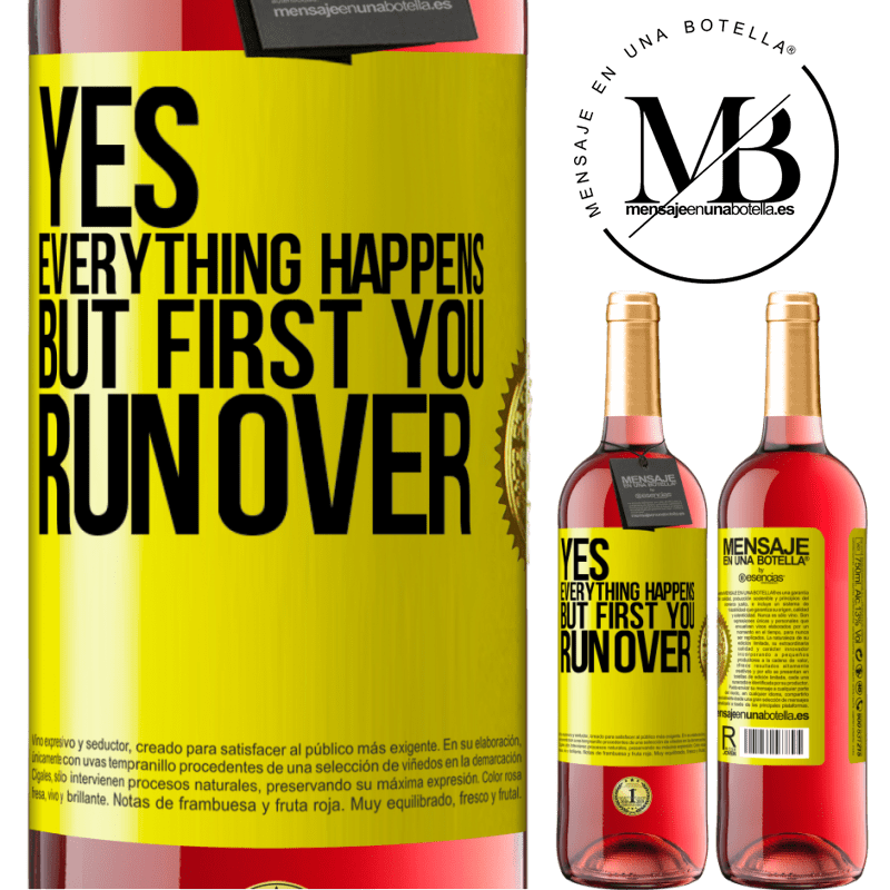24,95 € Free Shipping   Rosé Wine ROSÉ Edition Yes, everything happens. But first you run over Yellow Label. Customizable label Young wine Harvest 2020 Tempranillo