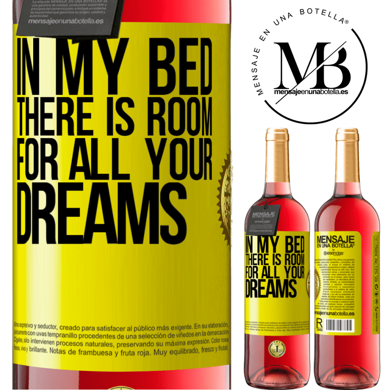 24,95 € Free Shipping | Rosé Wine ROSÉ Edition In my bed there is room for all your dreams Yellow Label. Customizable label Young wine Harvest 2020 Tempranillo