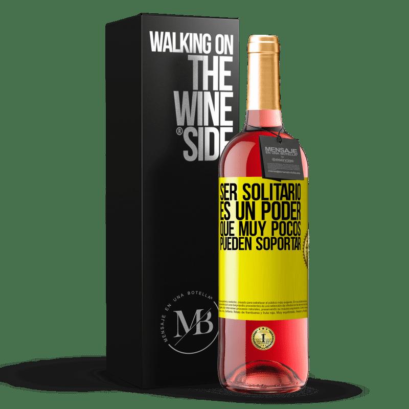 24,95 € Envoi gratuit | Vin rosé Édition ROSÉ Être seul est un pouvoir que très peu peuvent supporter Étiquette Jaune. Étiquette personnalisable Vin jeune Récolte 2020 Tempranillo