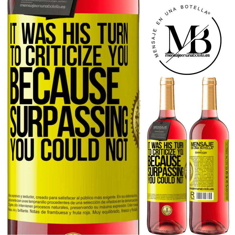 24,95 € Free Shipping | Rosé Wine ROSÉ Edition It was his turn to criticize you, because surpassing you could not Yellow Label. Customizable label Young wine Harvest 2020 Tempranillo