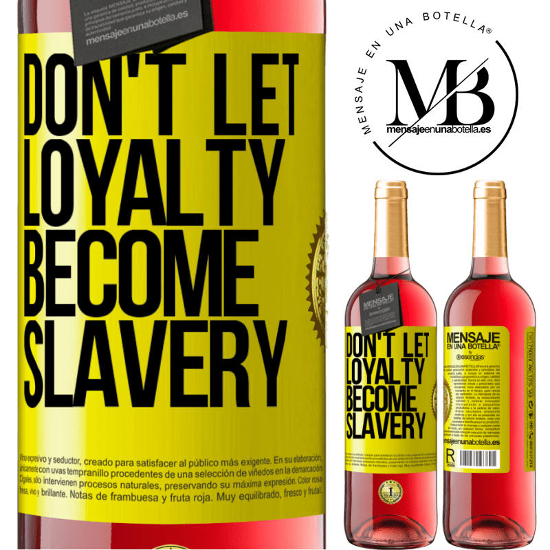 24,95 € Free Shipping | Rosé Wine ROSÉ Edition Don't let loyalty become slavery Yellow Label. Customizable label Young wine Harvest 2020 Tempranillo