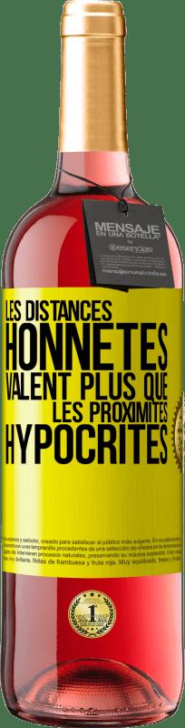24,95 € Envoi gratuit | Vin rosé Édition ROSÉ Les distances honnêtes valent plus que les quartiers hypocrites Étiquette Jaune. Étiquette personnalisable Vin jeune Récolte 2020 Tempranillo
