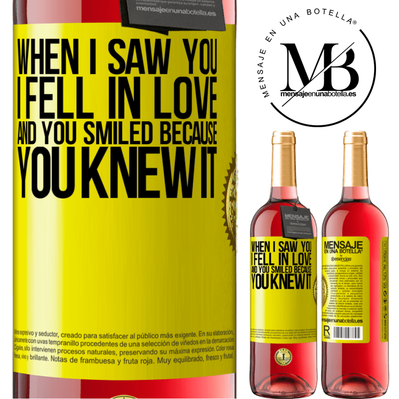 24,95 € Free Shipping   Rosé Wine ROSÉ Edition When I saw you I fell in love, and you smiled because you knew it Yellow Label. Customizable label Young wine Harvest 2020 Tempranillo