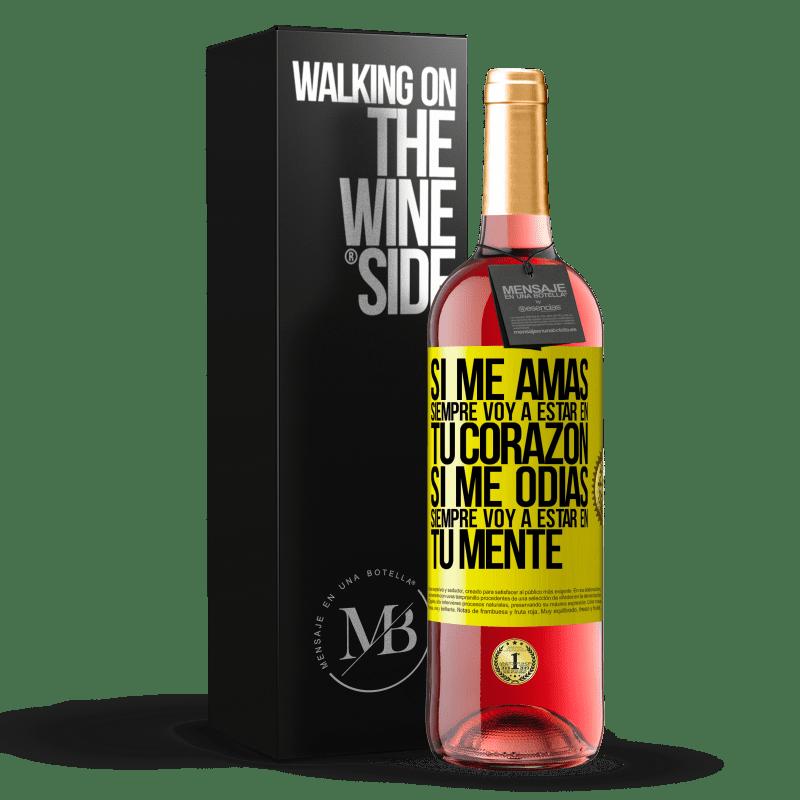 24,95 € Envoi gratuit | Vin rosé Édition ROSÉ Si tu m'aimes, je serai toujours dans ton cœur. Si tu me détestes, je serai toujours dans ton esprit Étiquette Jaune. Étiquette personnalisable Vin jeune Récolte 2020 Tempranillo