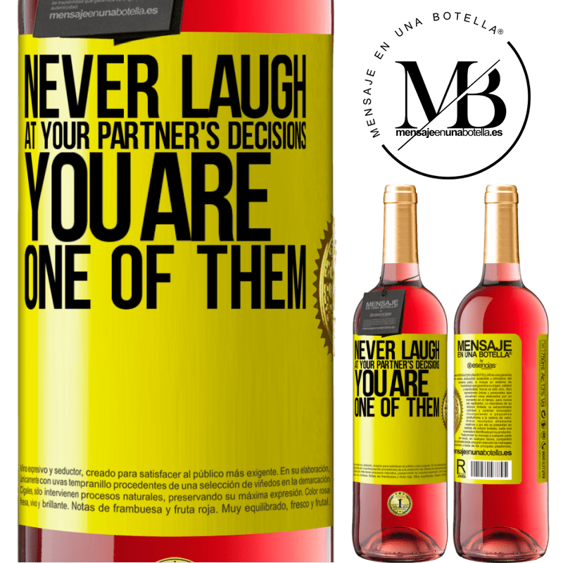 24,95 € Free Shipping | Rosé Wine ROSÉ Edition Never laugh at your partner's decisions. You are one of them Yellow Label. Customizable label Young wine Harvest 2020 Tempranillo