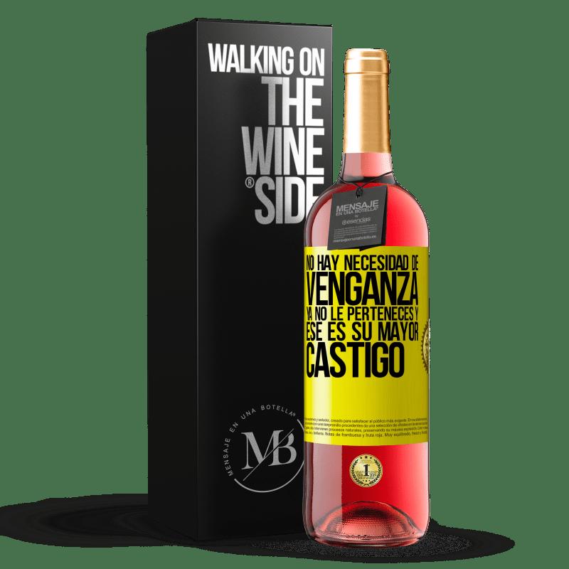 24,95 € Envoi gratuit | Vin rosé Édition ROSÉ Il n'y a pas besoin de vengeance. Tu ne lui appartiens plus et c'est sa plus grande punition Étiquette Jaune. Étiquette personnalisable Vin jeune Récolte 2020 Tempranillo