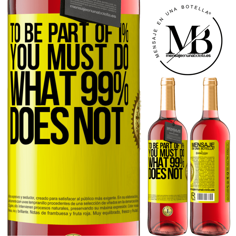 24,95 € Free Shipping | Rosé Wine ROSÉ Edition To be part of 1% you must do what 99% does not Yellow Label. Customizable label Young wine Harvest 2020 Tempranillo